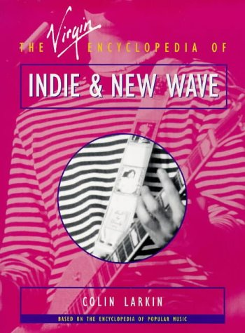 Front cover of 'The Virgin Encyclopedia of Indie and New Wave'